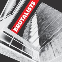 The Brutalists — The Brutalists
