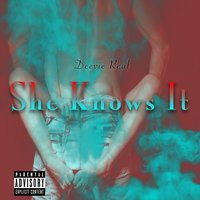 She Knows It — Deevie Real