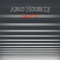 Caletto — Afro House Dj