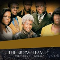 Keep Your Head Up — The Brown Family