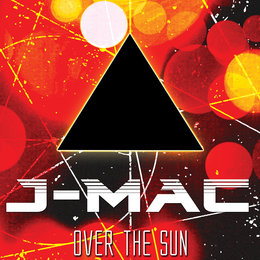 Over The Sun — J-Mac