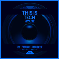 This Is Tech House, Vol. 1 (25 Pocket Rockets) — сборник