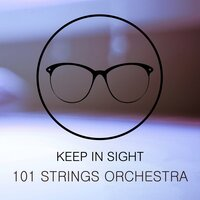 Keep In Sight — 101 Strings Orchestra