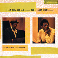 Ella Fitzgerald Sings The Duke Ellington Songbook — Ella Fitzgerald, Duke Ellington and His Orchestra