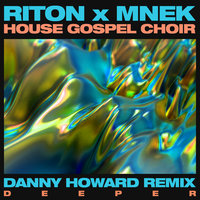 Deeper — MNEK, Riton, The House Gospel Choir