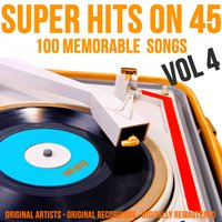 Super Hits on 45: 100 Memorable Songs, Vol. 4 — сборник