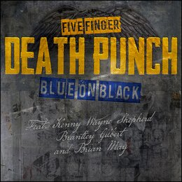 Blue on Black — Five Finger Death Punch, Kenny Wayne Shepherd, Brian May, Brantley Gilbert, Kevin Churko