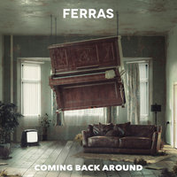Coming Back Around — Ferras
