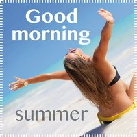 Good Morning Summer — Camera Soul, Ronnie Jones, Denise King