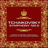 Tchaikovsky: Symphony No. 5 In E Minor, Op. 64 — London Symphony Orchestra Conducted By Sir Malcolm Sargent