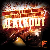 Blackout — Kenny Dope & Terry Hunter, Mass Destruction, Kenny Dope & Mass Destruction & Terry Hunter