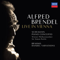Schumann: Piano Concerto / Brahms: Variations & Fugue on a Theme by Handel — Alfred Brendel, Wiener Philharmoniker, Sir Simon Rattle