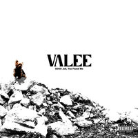 GOOD Job, You Found Me — Valee