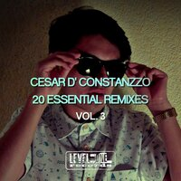 Cesar D' Constanzzo 20 Essential Remixes, Vol. 3 — сборник