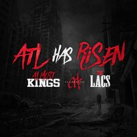 ATL Has Risen — Almost Kings, The Lacs