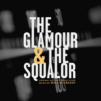 The Glamour & The Squalor — Mike McCready