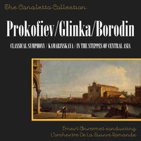 "Prokofiev: Classical Symphony; March & Scherzo From ""The Love For Three Oranges""; Glinka: Kamarinskaya Fantasy; A Life For The Czar Overture; Borodin: In The Steppes Of Central Asia — Ernest Ansermet Conducting L'Orchestre De La Suisse Romande"