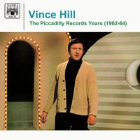 The Piccadilly Records Years (1962-64) — Vince Hill