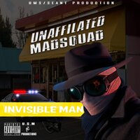 Invisible Man — Unaffiliated Madsquad