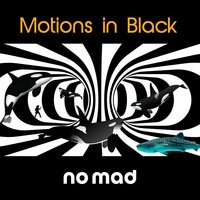 Motions in Black — No Mad