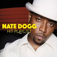 Nate Dogg Hit Playlist — Nate Dogg