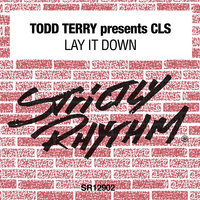 Todd Terry Presents CLS: Lay It Down — CLS