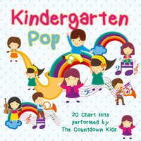 Kindergarten Pop - 20 Chart Hits Performed by the Countdown Kids — The Countdown Kids
