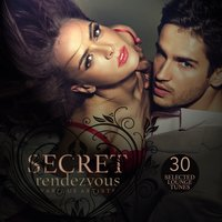 Secret Rendezvous (30 Selected Lounge Tunes) — сборник