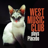 Plays Placebo — West Music Club