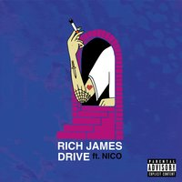 Drive — Nico, Rich James