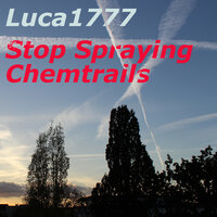 Stop Spraying Chemtrails — Luca1777