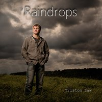 Raindrops — Triston Law
