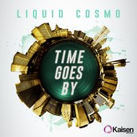 Time Goes By — Liquid Cosmo