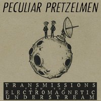Transmissions from the Electromagnetic Understream — The Peculiar Pretzelmen