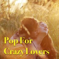 Pop For Crazy Lovers — сборник
