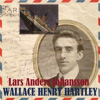 Wallace Henry Hartley — Lars Anders Johansson