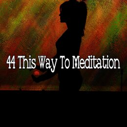 44 This Way to Meditation — Japanese Relaxation and Meditation