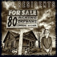 80 Aching Orphans — The Residents
