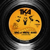 Sing a Simple Song (Come Back 2 Me) — TKA