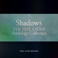 Shadows — The Five Satins