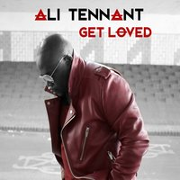 Get Loved — Ali Tennant