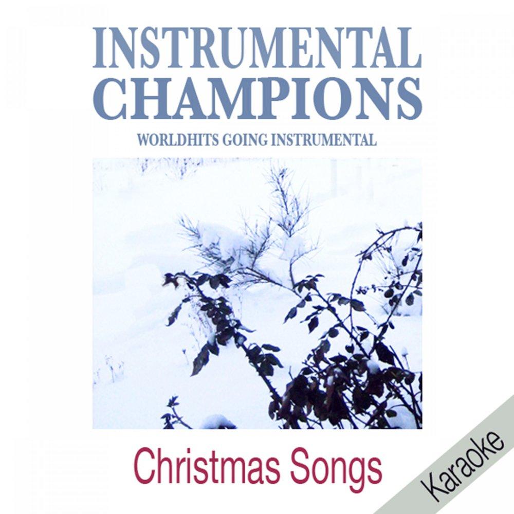 Christmas Songs — Instrumental Champions. Слушать онлайн на Яндекс ...