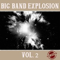 Big Band Explosion Vol. 2 — сборник