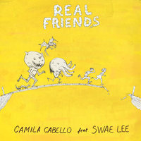 Real Friends — Camila Cabello, Swae Lee