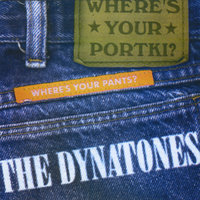 Where's Your Portki? — The Dynatones