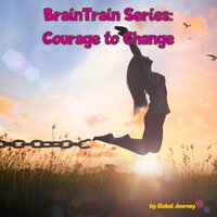 Braintrain: Courage to Change — Lawrence Leyton