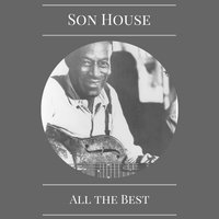 All the Best — Son House