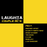 Couple MC's — Laughta, Ten Dixon, Mischief Artist, Lady Shocker, C Cane, Snowy Danger