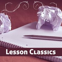 Lesson Classics – Music for Study, Deep Focus, Easier Work, Einstein Effect, Motivational Songs for Exam — Studying Music and Study Music