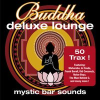 Buddha Deluxe Lounge...Mystic Bar Sounds — сборник